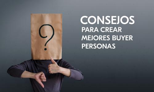 Consejos para crear Buyer Persona